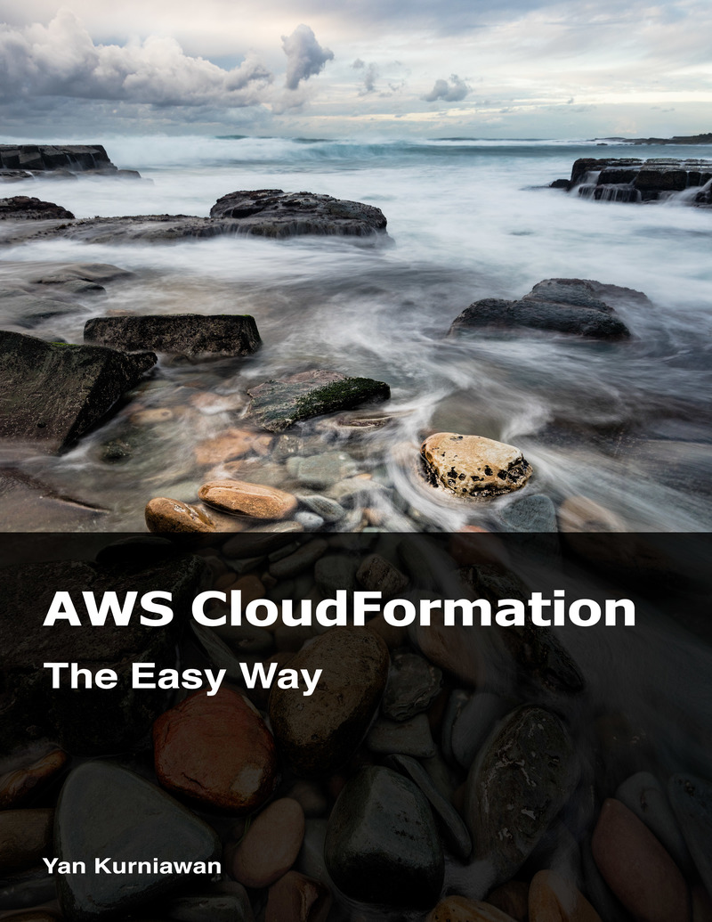 AWS CloudFormation - The Easy… by Yan Kurniawan [PDF/iPad