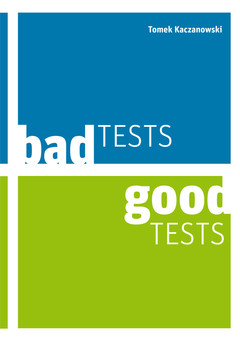 Bad Tests, Good Tests