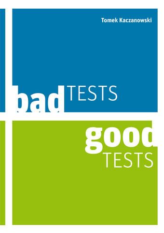 Bad Tests, Good Tests