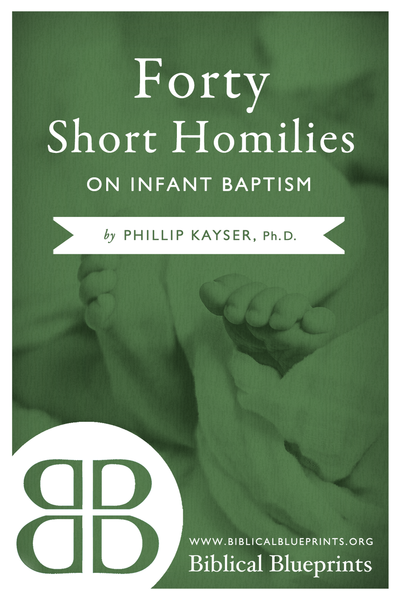 Forty Short Homilies on Infant Baptism