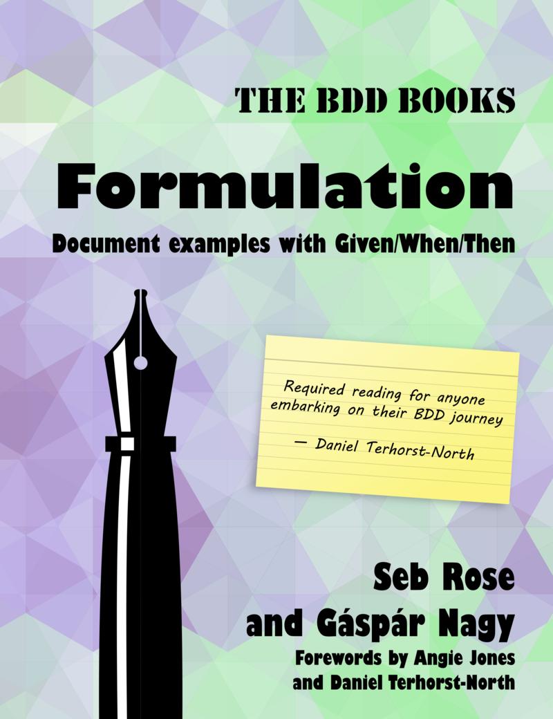 BDD Books - Formulation by Seb Rose et al  [PDF/iPad/Kindle]