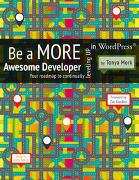 Be a More Awesome Developer