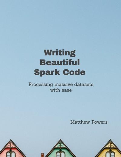 Writing Beautiful Apache Spark Code