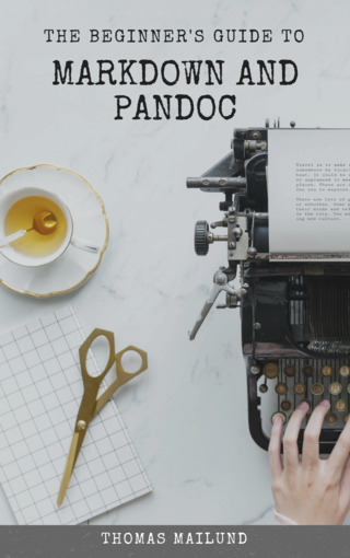 The Beginner's Guide to Markdown and Pandoc