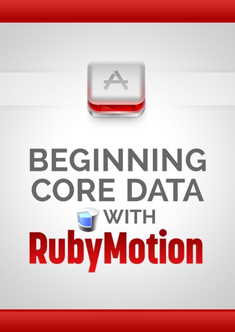 Beginning Core Data with RubyMotion