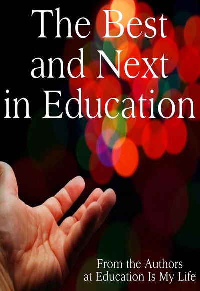 The Best and Next in Education