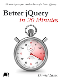 Better jQuery in 20 Minutes