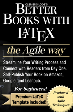 Better Books with LaTeX the Agile Way