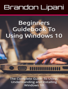 Beginners Guidebook To Using… by Brandon Lipani [PDF/iPad/Kindle]