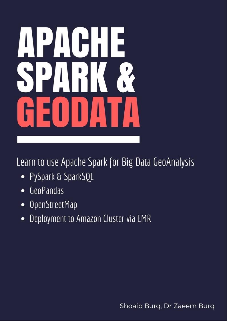Apache Spark & Geodata by Shoaib Burq [Leanpub PDF/iPad/Kindle]