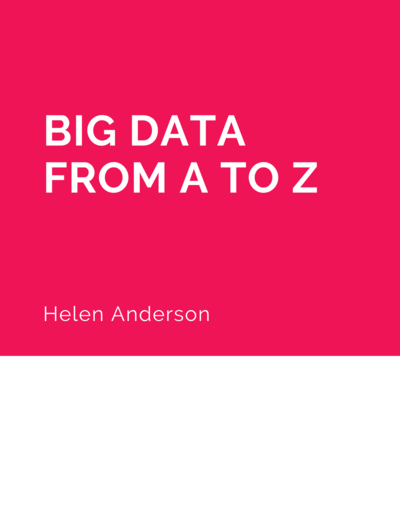 Big Data: From A to Z