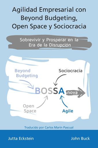 Agilidad empresarial con Beyond Budgeting, Open Space y Sociocracia.