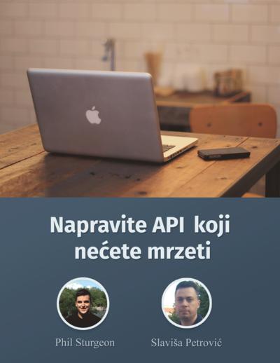 Napravite API Koji Nećete Mrzeti