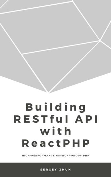 Building RESTful API With ReactPHP
