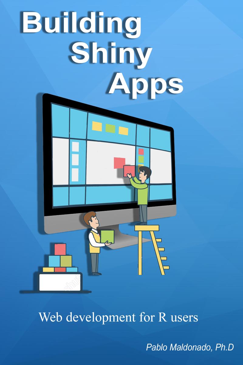 Building Shiny Apps by Pablo Maldonado [Leanpub PDF/iPad/Kindle]