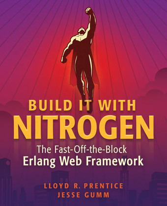 Build It With Nitrogen: The Fast-Off-the-Block Erlang Web Framework