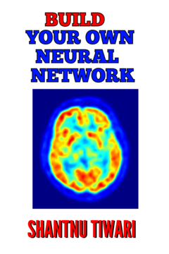 Build Your Own Neural Network in Python