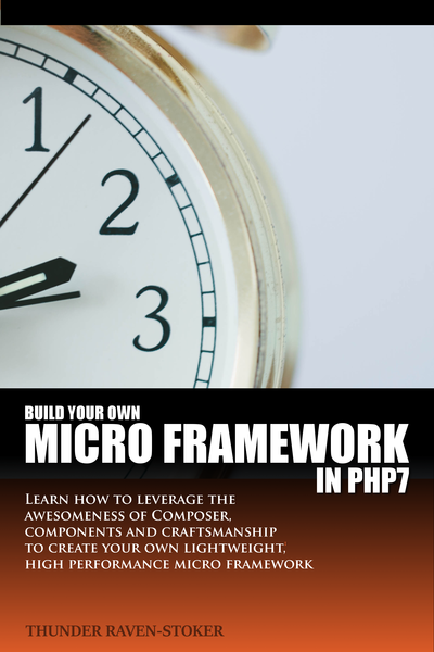 Build Your Own Micro Framework in PHP 7