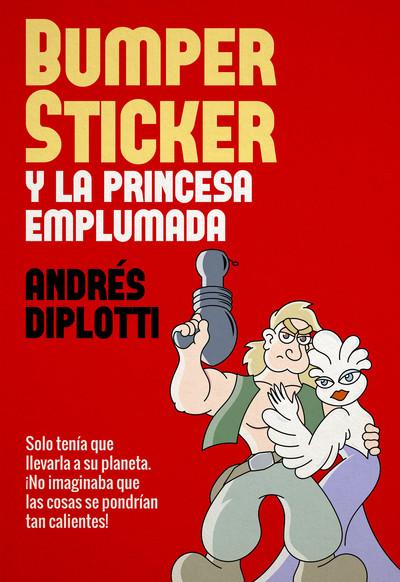 Bumper Sticker y la princesa emplumada