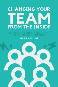 Changing Your Team From The Inside