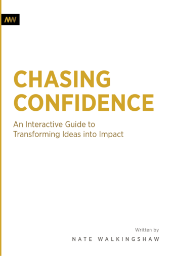 Chasing Confidence-Transforming Ideas into Impact
