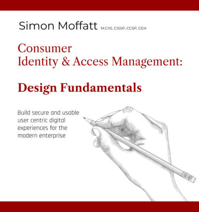 Consumer Identity & Access Management: Design Fundamentals