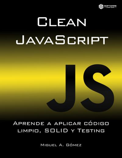 Clean Code, SOLID y Testing aplicado a JavaScript