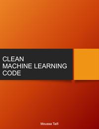 Clean Machine Learning Code