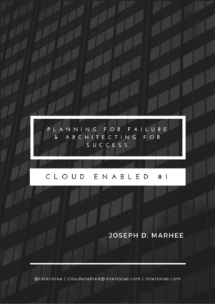 Cloud Enabled #1: Introduction to Planning for Failure & Architecting for Success