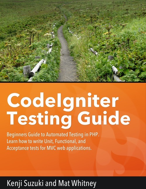 CodeIgniter Testing… by Kenji Suzuki et al  [PDF/iPad/Kindle]