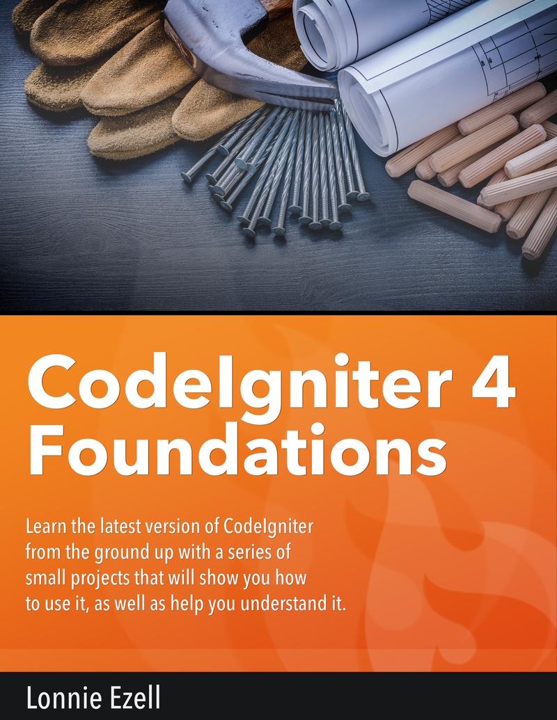CodeIgniter 4… by Lonnie Ezell [Leanpub PDF/iPad/Kindle]