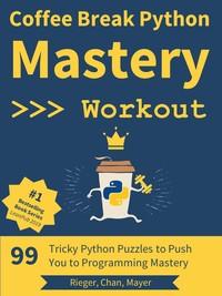 Coffee Break Python - Mastery Workout