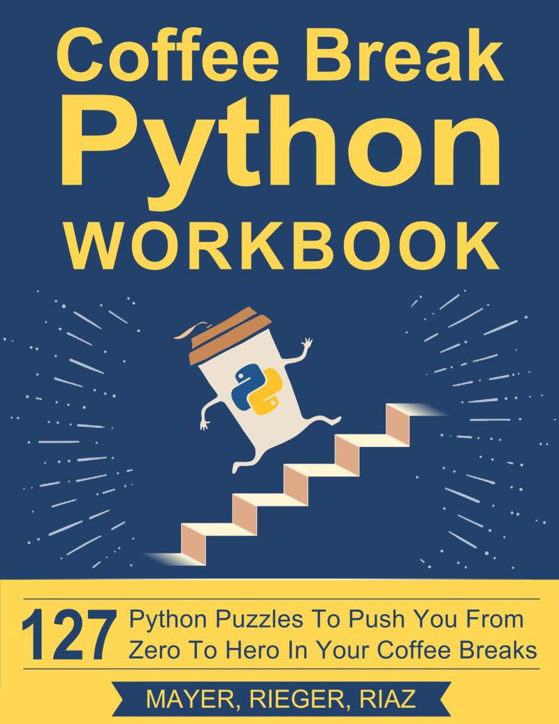 Coffee Break Python… by Christian Mayer et al  [PDF/iPad/Kindle]