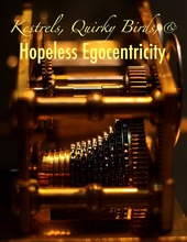 Kestrels, Quirky Birds, and Hopeless Egocentricity