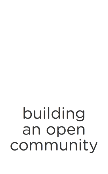 Building an Open Community