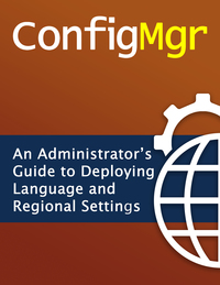 ConfigMgr - An Administrator's Guide to Deploying Language and Regional Settings
