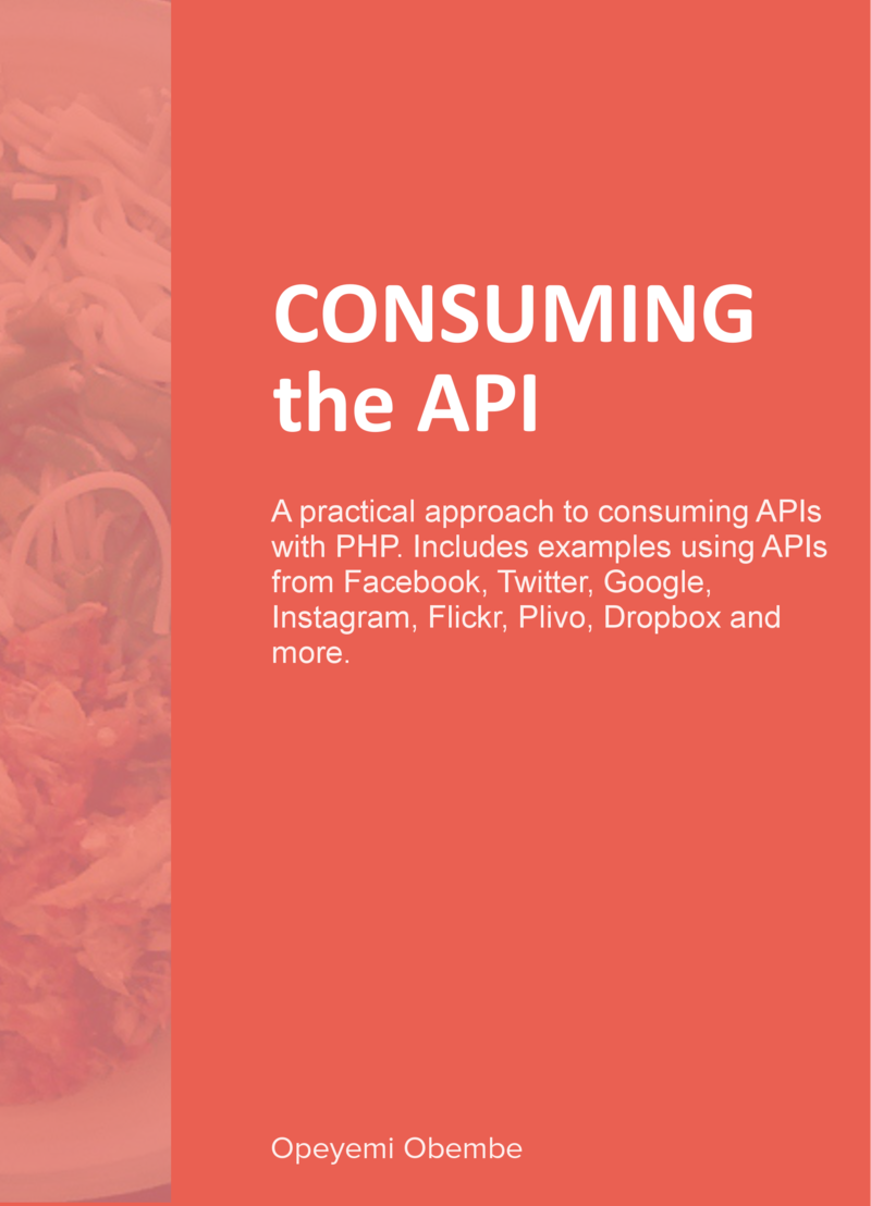 Consuming the API by Opeyemi Obembe [Leanpub PDF/iPad/Kindle]
