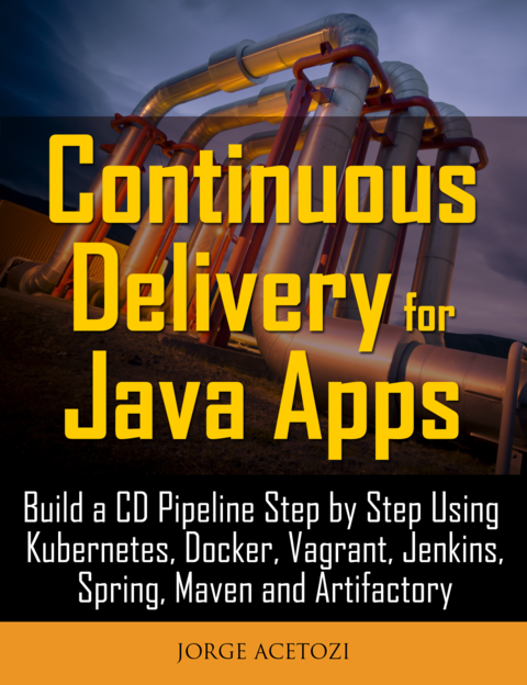 Continuous Delivery for Java… by Jorge Acetozi [PDF/iPad/Kindle]