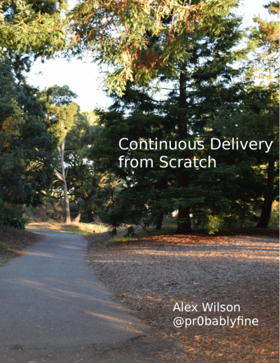 Continuous Delivery from Scratch