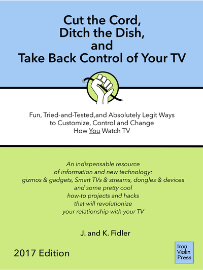 Cut the Cord, Ditch the Dish, and Take Back Control of Your TV