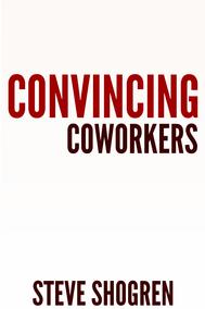 Convincing Coworkers