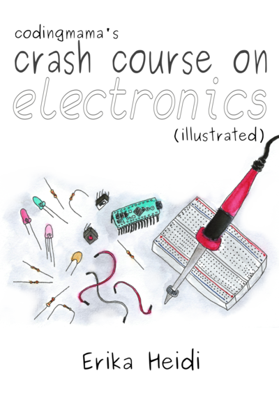CodingMama's Crash Course on Electronics