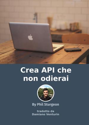 Crea API che non odierai