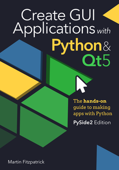Create GUI Applications with Python & Qt5 (PySide2 Edition)