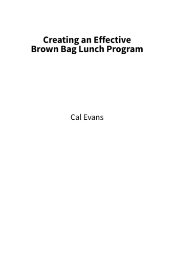 Creating an Effective Brown Bag Lunch Program