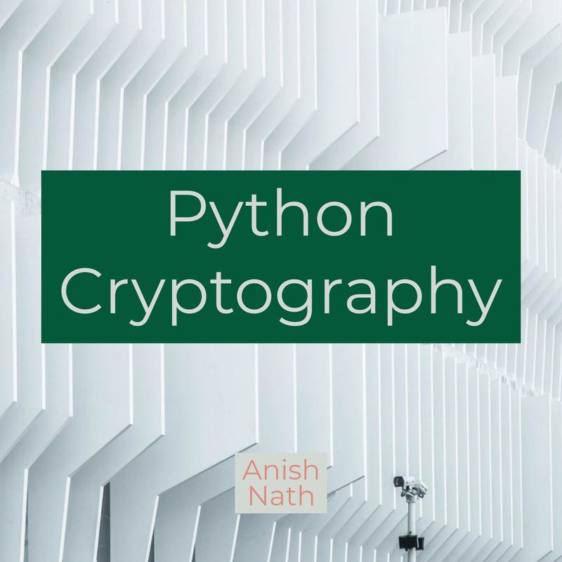 Python Cryptography by Anish Nath [Leanpub PDF/iPad/Kindle]