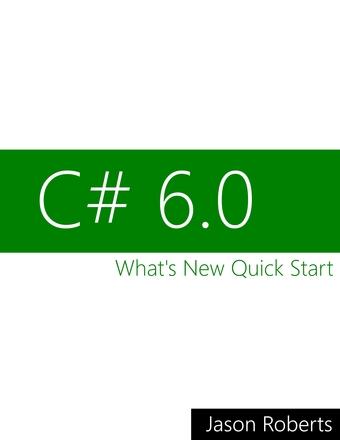 C# 6.0: What's New Quick Start