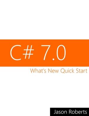 C# 7.0: What's New Quick Start