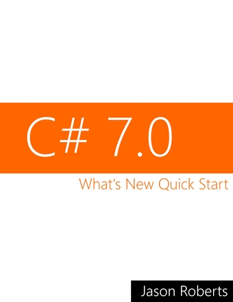 C# 7.0: What's New Quick Start