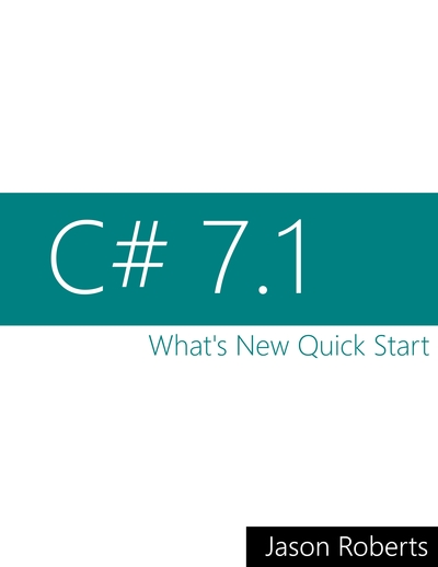 C# 7.1: What's New Quick Start